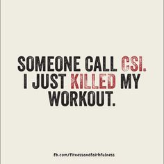 """""""someone call CSI. i just KILLED my #workout."""" ha! did you check the killer box in your fitbook today? Morning Motivation, Fitness Motivation Quotes, Health Motivation, Fitness Tips, Fitness Humor, Workout Fitness, Workout Motivation, Fitness Goals, Funny Fitness Motivation"""