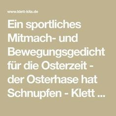 Ein sportlich interaktives und bewegendes Gedicht zu Ostern – der Osterhase – … A sporty interactive and moving poem for Easter – the Easter bunny – crafts for children – the Easter Activities, Kindergarten Activities, Kindergarten Portfolio, Easter Season, Runny Nose, Lie To Me, School Classroom, Toddler Preschool, Special Education