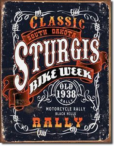 Sturgis Bike Week Classic Rally Motorcycle Distressed Retro Vintage Tin Sign * New and awesome product awaits you, Read it now : Home Decorative Accessories Sturgis Bike Week, Sturgis Motorcycle Rally, Bike Rally, Motorcycle Rallies, Motorcycle Posters, Sturgis Sd, Motorcycle Art, Harley Bikes, Harley Davidson Motorcycles