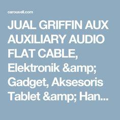 JUAL GRIFFIN AUX AUXILIARY AUDIO FLAT CABLE, Elektronik & Gadget, Aksesoris Tablet & Handphone di Carousell Audio, Flat, Gadgets, Appliances, Gadget, Flat Shoes, Tech Gadgets