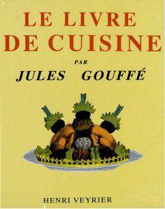 """Jules Gouffé, """"Le livre de cuisine"""" - Free download"""