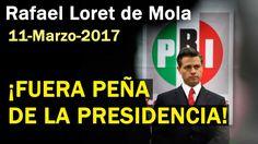 Rafael Loret de Mola: ¡Fuera Peña de la Presidencia! ¡Repudio al Ejércit...