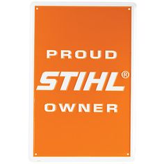 Aluminum PROUD OWNER Sign | Be a proud STIHL owner at home or the office!