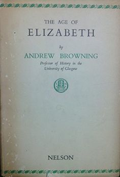 The Age of Elizabeth by Andrew Browning, 1935 printing. #GreatBritain #History http://www.amazon.com/dp/B007T25X9A/ref=cm_sw_r_pi_dp_3dbtub0HTBY4Z