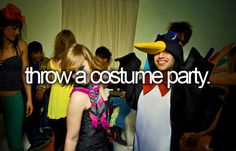 bucket list: throw a costume party