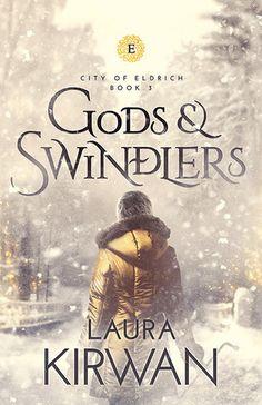 Gods and Swindlers, by Laura Kirwan; cover by BookFly Designs.