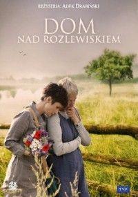 Dom nad rozlewiskiem (2009)