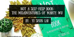 [Review] Not A Self-Help Help Book: The Misadventures of Marty Wu - by Yi Shun Lai