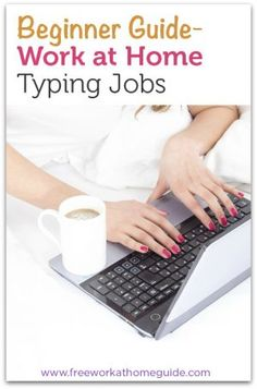 Do you need a flexible typing job online? This beginner guide will tell everything you need to know about work at home typing jobs.