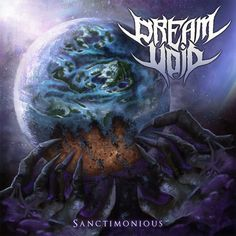 Tech-Death Tuesday: DREAM VOID Deliver Facesmashing Brutality On Sanctimonious