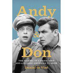 A lively and revealing biography of Andy Griffith and Don Knotts, celebrating the powerful real-life friendship behind one of America's m...