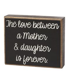 Take a look at this 'A Mother & Daughter' Box Sign on zulily today!