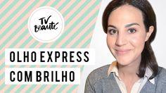 Make express: olho com brilho - TV Beauté | Vic Ceridono