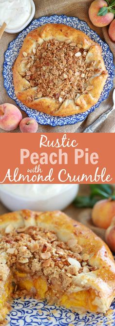 Rustic Peach Pie with Almond Crumble Topping: