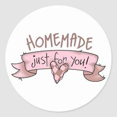 Label the efforts and creativity with a homemade just for you sign. Perfect for gifts! Size: inch (sheet of Gender: unisex.