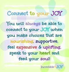 Connect to joy quote via www.Facebook.com/IncredibleJoy