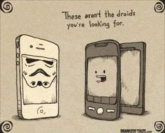 These aren't the droids you're looking for. Bah ha ha!