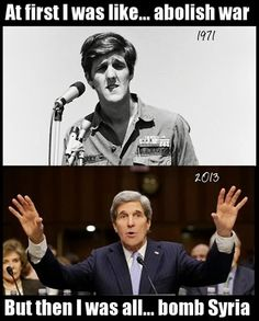At first he was like ... give peace a chance man.  Then he was all like ... let's bomb some shit. - http://www.sonsoflibertytees.com/patriotblog/give-peace-chance-man-bomb-shit/?utm_source=PN_medium=Pinterest_campaign=SNAP%2Bfrom%2BSons+of+Liberty+Tees%3A+A+Liberty+and+Patriot+Blog  www.SonsOfLibertyTees.com Liberty & Patriotic Threads  #DontTreadOnMe, #Hypocrite, #JohnKerry, #Libertarian, #Liberty, #LimitedGovernment, #SonsOfLiberty, #TeaParty http://goo.gl/LXL