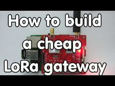 #124 Cheap LoRa Gateway: How to Build with one with Raspberry Pi and Dragino - YouTube