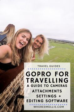GoPro For Travelling - Settings, Attachments and Editing Apps | Where's Mollie? A Travel and Adventure Lifestyle Blog