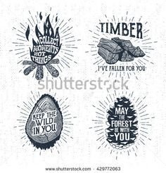 Hand drawn vintage badges set with textured bonfire, timber, tree trunk, and pine cone vector illustrations and inspirational lettering. - stock vector