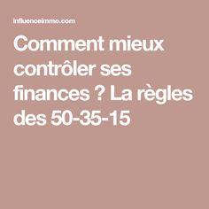 Comment mieux contrôler ses finances ? La règles des 50-35-15