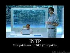 I'll never forget being told by an ENFJ -- of all people -- that 'the world wasn't ready' for my humour. ha.