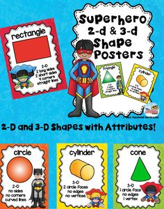 Superhero Themed Shape Posters with attributes  This set of Shape Posters includes 14 different 2D and 3D shapes with their attributes. Each poster has the shape name, image, and their corresponding attributes.