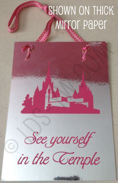 See Yourself at the Temple decal over a small mirror. Great craft and teaching moment
