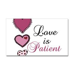 Shop Love Is Patient Sticker (Rectangle) designed by ConcordCollections. Lots of different size and color combinations to choose from. Speed Bump, Love Is Patient, Stickers, Decals