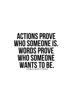 Less Talk... More Action this applies to so much in my life...