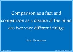 Comparison as a fact and comparison as a disease of the mind are two very different things. ~ Shri Prashant #ShriPrashant #Advait #action #ignorance #suffering #knowledge Read at:- prashantadvait.com Watch at:- www.youtube.com/c/ShriPrashant Website:- www.advait.org.in Facebook:- www.facebook.com/prashant.advait LinkedIn:- www.linkedin.com/in/prashantadvait Twitter:- https://twitter.com/Prashant_Advait