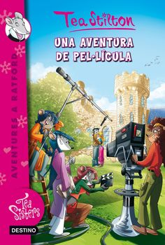 DESEMBRE-2014. Tea Stilton. Una aventura de pel·lícula. Ficció (9-11 anys)