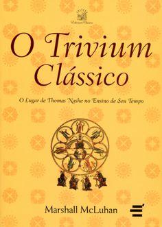 O Trivium Clássico - o Lugar de Thomas Nashe No Ensino de Seu Tempo - Col. Educação Clássica