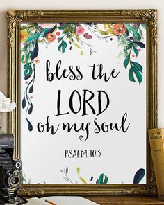 the Lord oh my soul Psalm 103 Bible Verse Art print nursery bible verses decor Scripture wall art decor floral printable art Bless the Lord oh my soul Psalm 103 Bible by TwoBrushesDesignsBless the Lord oh my soul Psalm 103 Bible by TwoBrushesDesigns Bible Verse Painting, Bible Verse Decor, Canvas Painting Quotes, Nursery Bible Verses, Bible Verse Canvas, Scripture Wall Art, Canvas Quotes, Bible Art, Bible Verses Quotes