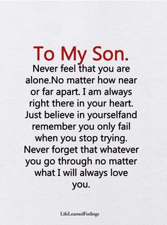 Til min søn. Føler aldrig, at du er alene Son Quotes From Mom, Mother Son Quotes, Mothers Love Quotes, Mommy Quotes, Quotes For Kids, Family Quotes, Love My Children Quotes, Children Quotes Inspirational, Quotes About Sons