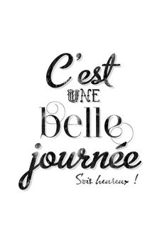 Une belle journée Art Print by Crea Bisontine French Phrases, French Words, French Quotes, French Sayings, How To Speak French, Learn French, Be Happy In French, Positive Affirmations, Positive Quotes