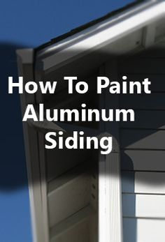 Painting Aluminum Siding Best Article Found So Far Pin Now Read Later For The House