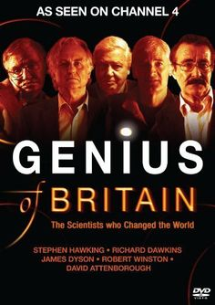 """••GENIUS OF BRITAIN••5-part documentary by David Attenborough for Ch4 2010-05: """"Britain's top scientific names tell the story of the British science  ingenuity that has been at the forefront of some of history's greatest advances...small island, but its great scientists  inventors have literally created the Modern World: from...steam engine, computers  the world-wide web to the discovery of the theory of evolution the atom."""""""