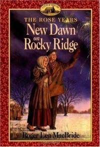 New Dawn on Rocky Ridge (Little House: The Rocky Ridge Years, #6)...about Laura Ingalls daughter.