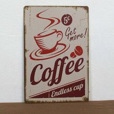 """Get More Coffee""Metal Sign For Tin Poster Wall Decoration Fit For Coffee Shop US $7.95"