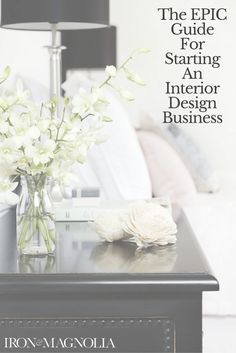 The Epic Guide To Starting An Interior Design Business