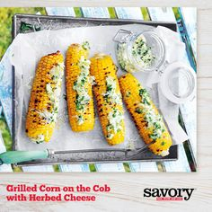 ... on Memorial Day. Prepare Grilled Corn on the Cob with Herbed Cheese