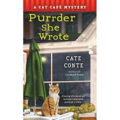 A Cat Cafe Mystery Book 2 Purrder She Wrote is second in the pawsitively charming new feline mystery series from Cate Conte set off the New England coast, where curiosity leads to some killer small-town secrets. I Love Books, Good Books, Books To Read, Reading Books, Best Mysteries, Cozy Mysteries, Murder Mysteries, Mystery Novels, Mystery Series