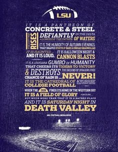 Poem by LSU Tiger Stadium/Death Valley PA Dan Borne', of which I have the t-shirt. Gives me chills EVERY time I read it! =^D <3
