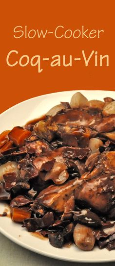 Coq au Vin, Chicken and Mushrooms in Red Wine, adapted for the slow cooker