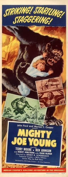 """""""Mighty Joe Young"""" directed by Ernest B. Starring Terry Moore and Ben Johnson. Special visual effects by Ray Harryhausen. Old Movie Posters, Classic Movie Posters, Classic Horror Movies, Classic Movies, Old Movies, Vintage Movies, 1940s Movies, Mighty Joe Young 1949, Young Movie"""