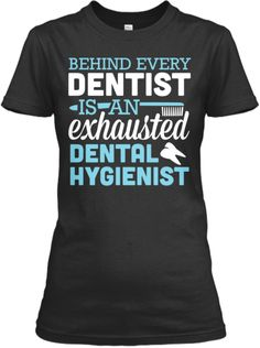 Exhausted Dental Hygienist | Teespring