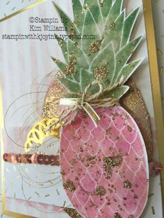 Stampin Up Pineapple Stamp. Kim Williams, Pink Pineapple Paper Crafts. www.stampinwithkjoyink.typepad.com. Glitter splatter technique. Fancy card ideas. 2016-2017 In Colors, sponge dauber technique. Sequin trim and Pop of Paradise stamp set with Pop of Pink designer paper. Gold glitter, gold ribbon, gold foil paper.
