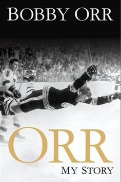 Pre-order Orr: My Story. Dad would love this for Christmas. Bobby Orr is his favourite hockey player.